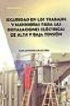 Portada de Seguridad En Los Trabajos Y Maniobras Para Las Instalaciones Elec Tricas De Alta Y Baja Tension