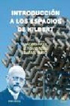 Portada de Introduccion A Los Espacios De Hilbert