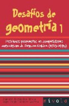 Portada de Desafios De Geometria 1: Problemas Propuestos En Competiciones Ma Tematicas De Estados Unidos (1983-1995)