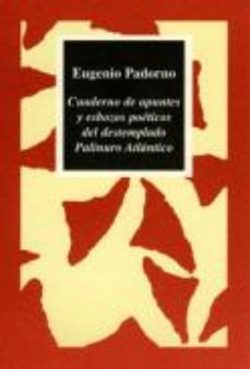 Portada de Cuaderno De Apuntes Y Esbozos Poeticos Del Destemplado Palinuro A Tlantico
