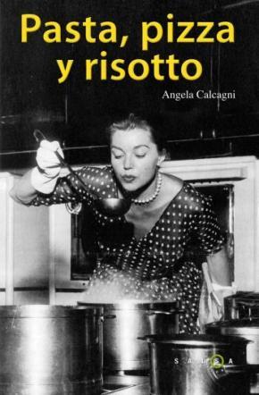 Portada de (pe) Pasta, Pizza Y Risotto: Las Mejores Recetas De La Cocina Italiana