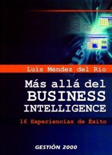 Portada de Mas Alla Del Business Intelligence: 16 Experiencias De Exito