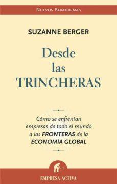Portada de Desde Las Trincheras: Como Se Enfrentan Empresas De Todo El Mundo A Las Fronteras De La Economia Global