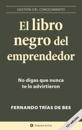 Portada de El Libro Negro Del Emprendedor: No Digas Que Nunca Te Lo Advirtie Ron