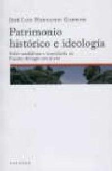 Portada de Patrimonio Historico E Ideologia. Sobre Vandalismo E Iconoclastia En España: Del Siglo Xix Al Xxi