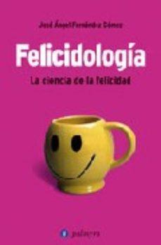 Portada de Felicidologia: La Ciencia De La Felicidad