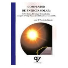 Portada de Compendio De Energia Solar: Fotovoltaica, Termica Y Termoelectric A (adaptado Al Cte Y Al Nuevo Rite) (2ª Edicion Ampliada, Actualizada Y Corregida)