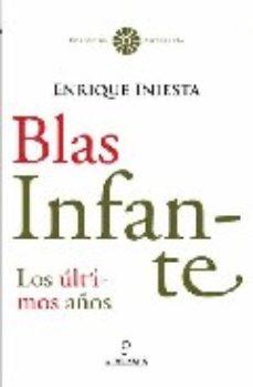 Portada de Blas Infante: Los Ultimos Años