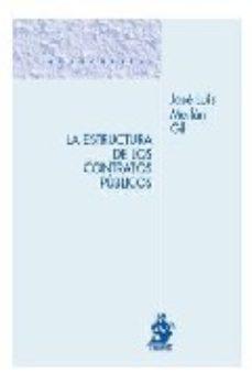 Portada de La Estructura De Los Contratos Publicos: Norma, Acto Y Contrato