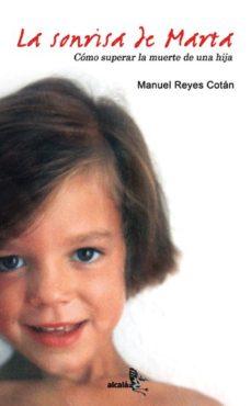 Portada de La Sonrisa De Marta: Como Superar La Muerte De Una Hija