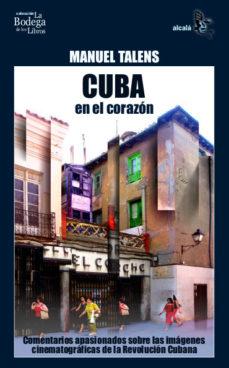 Portada de Cuba En El Corazon: Comentarios Apasionados Sobre Las Imagenes Ci Nematograficas De La Revolucion Cubana