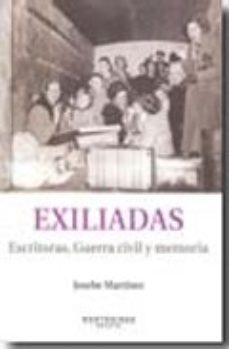 Portada de Exiliadas. Escritoras, Guerra Civil Y Memoria (montesinos)
