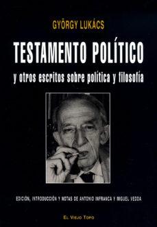 Portada de Testamento Politico Y Otros Escritos Sobre Politica Y Filosofia (El Viejo Topo)