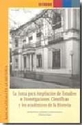 Portada de La Junta Para Ampliacion De Estudios E Investigaciones Cientifica S Y Los Academicos De La Historia