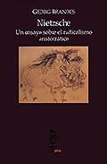Portada de Nietzsche: Un Ensayo Sobre El Radicalismo Aristocratico