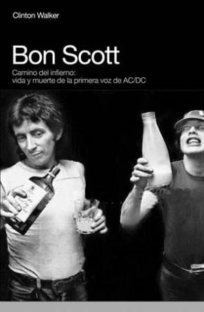 Portada de Bon Scott: Camino Del Infierno, Vida Y Muerte De La Primera Voz D E Ac/dc