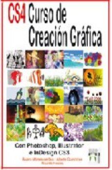 Portada de Cs4 Curso De Creacion Grafica: Con Photoshop, Illustrator E Indes Ing Cs4