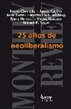 Portada de 25 Años De Neoliberalismo
