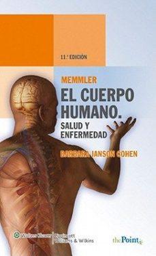 Portada de Memmler El Cuerpo Humano. Salud Y Enfermedad