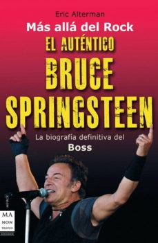Portada de El Autentico Bruce Springsteen: La Biografia Definitiva Del Boss