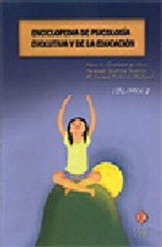 Portada de Enciclopedia De Psicologia Evolutiva Y De La Educacion (vol. 1)