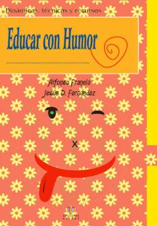 Portada de Educar Con Humor: Dinamicas Tecnicas Y Recursos