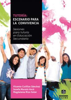 Portada de Tutoria: Escenario Para La Convivencia: Sesiones Para Tutoria En Educacion Secundaria