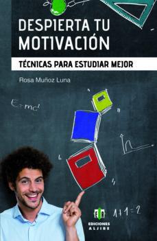Portada de Despierta Tu Motivacion: Tecnicas Para Estudiar Mejor