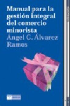 Portada de Manual Para La Gestion Integral Del Comercio Minorista