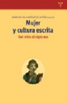 Portada de Mujer Y Cultura Escrita: Del Mito Al Siglo Xxi