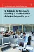 Portada de El Estatuto Del Empleado Publico Y La Modernizacion De La Adminis Tracion Local