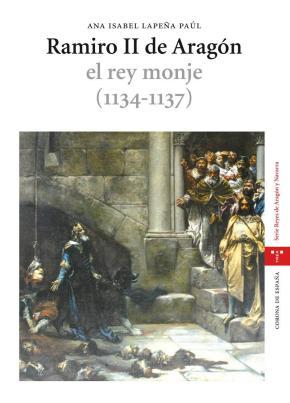 Portada de Ramiro Ii De Aragon. El Rey Monje (1134-1137)