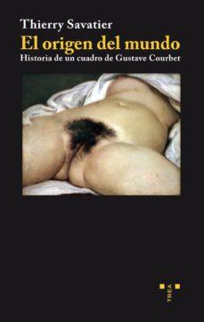 Portada de El Origen Del Mundo. Historia De Un Cuadro De Gustave Courbet