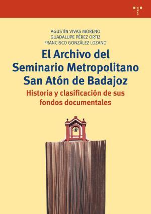 Portada de El Archivo Del Seminario Metropolitano San Aton De Badajoz