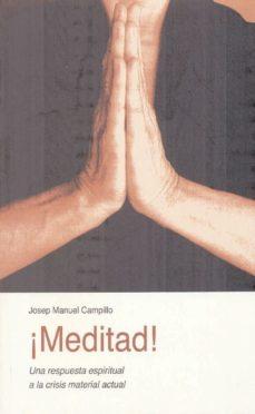 Portada de ¡meditad!: Una Respuesta Espiritual A La Crisis Material Actual