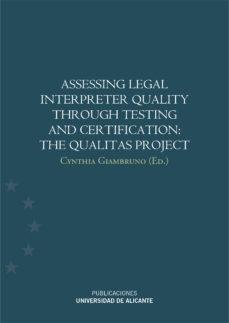 Portada de Assessing Legal Interpreter Quality Through Testing And Certifica Tion