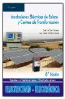 Portada de Instalaciones Electricas De Enlace Y Centros De Transformacion
