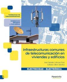 Portada de Infraestructuras Comunes De Telecomunicacion En Viviendas Y Edifi Cios (ciclos Formativos De Grado Medio)