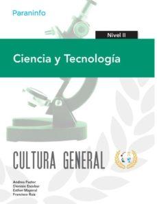 Portada de Ciencia Y Tecnologia. Nivel Ii. Cultura General
