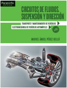 Portada de Circuitos De Fluidos: Suspension Y Direccion (ciclos Formativos D E Grado Medio) (2ª Ed)