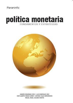 Portada de Politica Monetaria. Fundamentos Y Estrategias