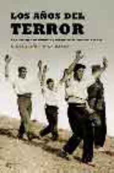 Portada de Los Años Del Terror: La Estrategia De Dominio Y Represion Del Gen Eral Franco
