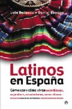 Portada de Latinos En España: Como Son Y Como Viven Colombianos, Argentinos, Ecuatorianos, Venezolanos…