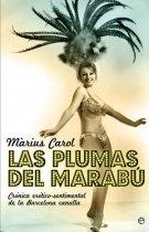Portada de Las Plumas Del Marabu: Cronica Erotico-sentimental De La Barcelon A Canalla