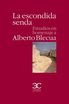 Portada de La Escondida Senda: Estudios En Homenaje A Alberto Blecua