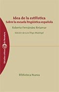 Portada de Idea De La Estilistica: Sobre La Escuela Linguistica Española