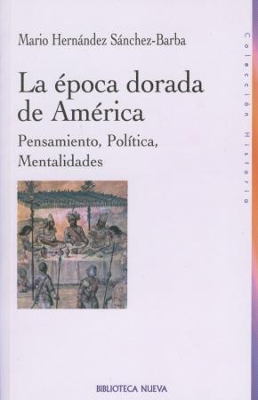 Portada de La Epoca Dorada De America: Pensamiento, Politica, Mentalidades