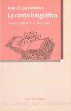 Portada de La Razon Biografica: Etica Y Politica De La Identidad