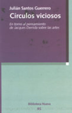 Portada de Circulos Viciosos: En Torno Al Pensamiento De Jacques Derrida Sob Re Las Artes