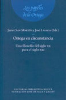 Portada de Ortega En Circunstancia: Una Filosofia Del Siglo Xx Para El Siglo Xxi